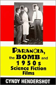 Cover of Paranoia, the Bomb, and 1950s Science Fiction Films (2005). Source: Amazon