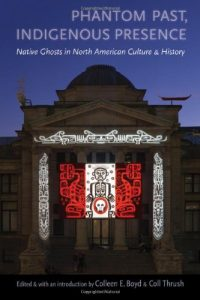 Cover of Phantom Past, Indigenous Presence: Native Ghosts in North American Culture and History (2011). Source: Amazon