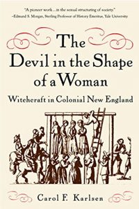 Cover of The Devil in the Shape of a Woman: Witchcraft in Colonial New England (1987). Source: Amazon