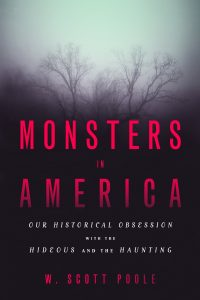 Cover of Monsters in America: Our Historical Obsession with the Hideous and the Haunting (2014). Source: Amazon