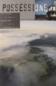 Cover of Possessions: The History and Uses of Haunting in the Hudson Valley (2005). Source: Amazon
